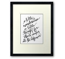 A Little Thought Makes All The Difference Framed Print