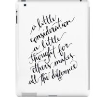 A Little Thought Makes All The Difference iPad Case/Skin