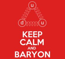 Keep Calm and Baryon - Quarks by -HG-