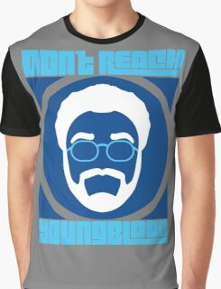 Don't Reach Youngblood - Update Graphic T-Shirt