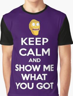 Keep Calm and Show me what you got 2 Graphic T-Shirt