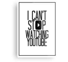 I Can't Stop Watching YouTube Metal Print