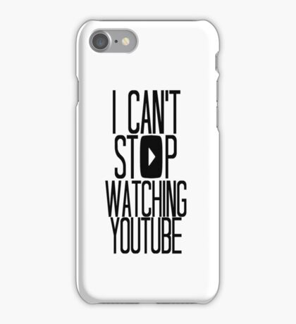 I Can't Stop Watching YouTube iPhone Case/Skin