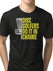 Disc Golfers Do It In Chains (Dark Shirts) Tri-blend T-Shirt