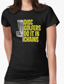 Disc Golfers Do It In Chains (Dark Shirts) Womens Fitted T-Shirt