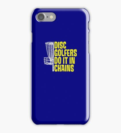 Disc Golfers Do It In Chains (Dark Shirts) iPhone Case/Skin