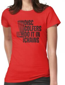 Disc Golfers Do It In Chains (Light Shirts & Stickers) Womens Fitted T-Shirt
