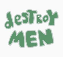 Destroy Men (Green) by Sparkyegg
