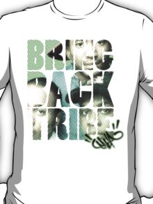 Bring Back The Tribe 2014 T-Shirt