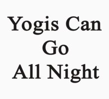 Yogis Can Go All Night  by supernova23