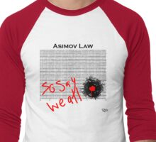 Asimov Law - so say we all Men's Baseball ¾ T-Shirt