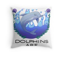 Dolphins are Horrible Creatures Throw Pillow