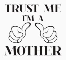 Trust me i'm a mother by seazerka