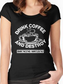 Drink Coffee And Destroy Bouncing Souls Women's Fitted Scoop T-Shirt