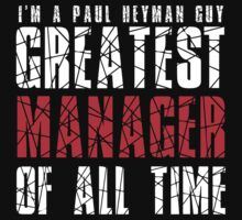 Greatest Manager Of All Time by UberPBnJ