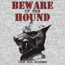 Beware of the Hound by metalroses