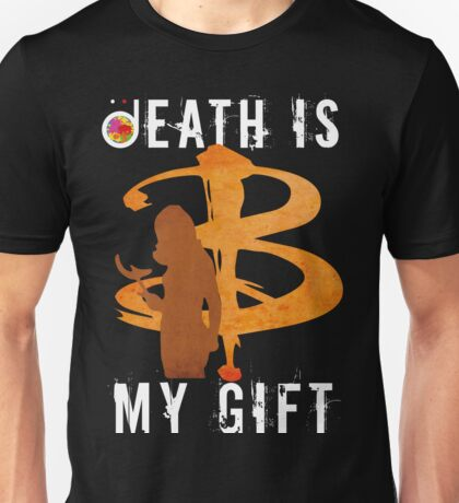 BUFFY: DEATH IS MY GIFT Unisex T-Shirt