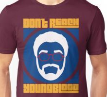 Don't Reach Youngblood -- I'm Back Unisex T-Shirt