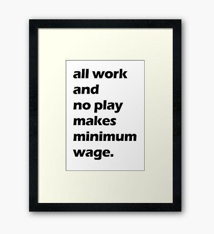 Work Ethic Framed Print
