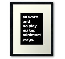 Work Ethic - White Framed Print