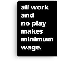 Work Ethic - White Canvas Print