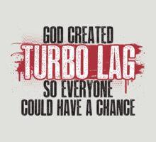 Turbo Lag by GKdesign