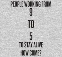 Beyoncé - People Working From 9 To 5 To Stay Alive How Come? by AtlassDesigns