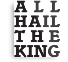 All Hail the King Metal Print