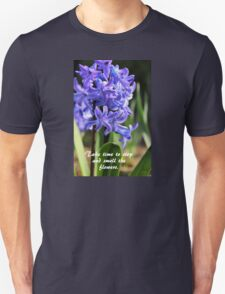 Stop And Smell The Flowers - Hyacinth T-Shirt