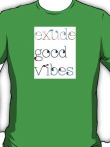 EXUDE GOOD VIBES T-Shirt