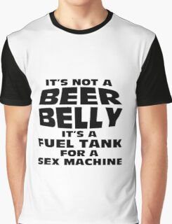 its not a beer belly Graphic T-Shirt