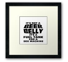 its not a beer belly Framed Print