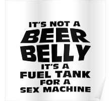 its not a beer belly Poster
