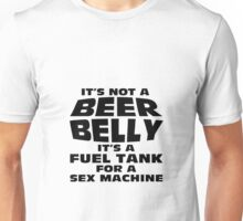 its not a beer belly Unisex T-Shirt
