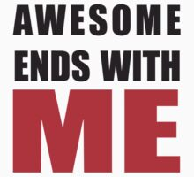 Awesome Ends With ME Kids Tee
