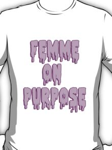 Femme on purpose T-Shirt