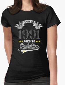 made in 1991-aged to perfection Womens Fitted T-Shirt
