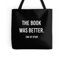 The Book Was Better. Tote Bag