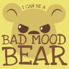 I can be a BAD MOOD BEAR by jazzydevil