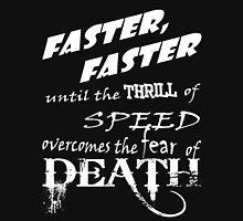 Faster Faster - Plain Unisex T-Shirt