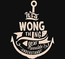 It's a WONG shirt Unisex T-Shirt