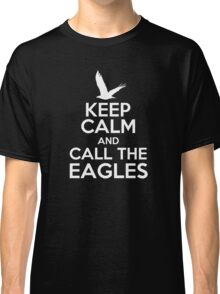 Keep Calm and Call the Eagles Classic T-Shirt