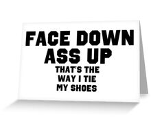 Face Down Ass Up Greeting Card