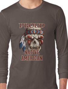 Proud Native American Long Sleeve T-Shirt