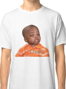 I feel it Classic T-Shirt