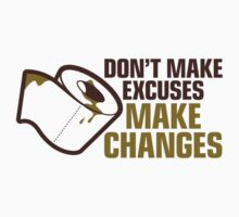 Don't Make Excuses by artpolitic