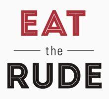 Eat the Rude by inkgeek