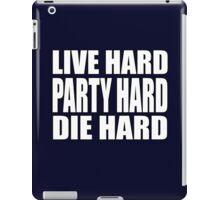Live Hard Party Hard Die Hard iPad Case/Skin