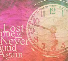 Lost Time Is Never Found Again by Maria Martinez