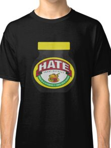 Marmite Hate Classic T-Shirt